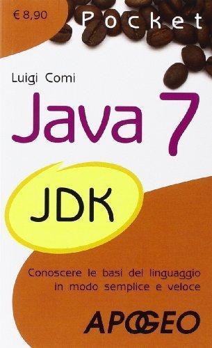 Java 7. Conoscere le basi del linguaggio in modo semplice e veloce (Pocket) di Comi, Luigi (2011) Tapa blanda