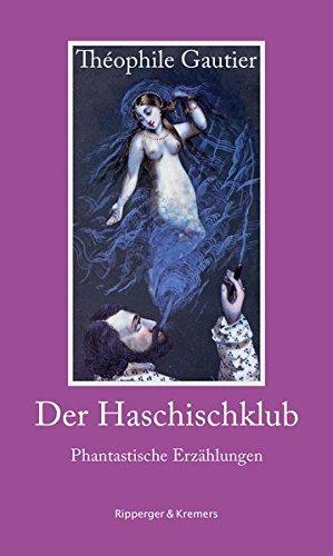 Der Haschischklub. Phantastische Erzählungen (Literarische Kunststücke, Band 5)