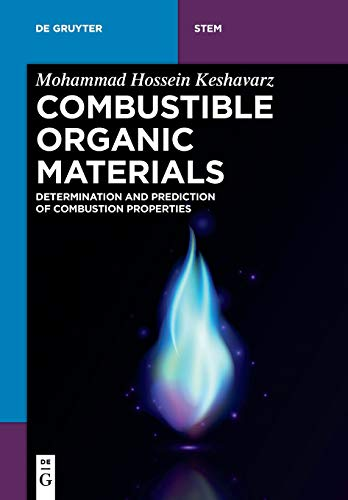 Combustible Organic Materials: Determination and Prediction of Combustion Properties (De Gruyter STEM) -