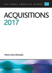 Acquisitions 2017 2017 (CLP Legal Practice Guides)