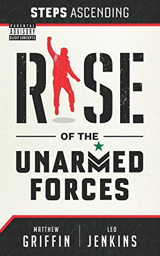 Steps Ascending: Rise of the Unarmed Forces Matthews Griff