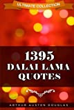 1395 Dalai Lama Quotes (Ultimate Collection) (Volume 1) by Arthur Austen Douglas (2016-01-20)