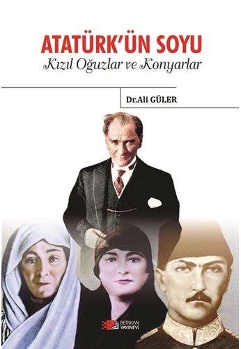 Atatürk'ün Soyu: Kızıl Oğuzlar ve Konyarlar