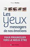 Les yeux, messagers de nos émotions - Pour progresser vers le mieux-être