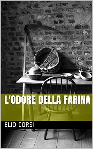 lodore della farina (Italian Edition) eBook: Elio Corsi: Amazon ...