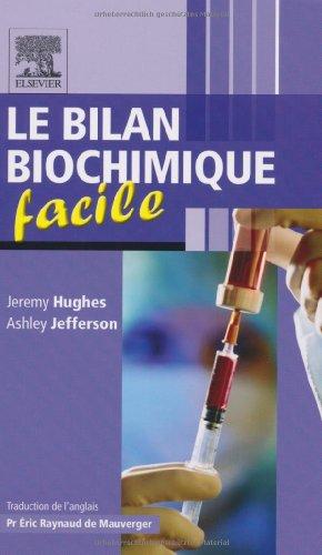 Le bilan biochimique facile (Ancien Prix éditeur : 31,50 euros)