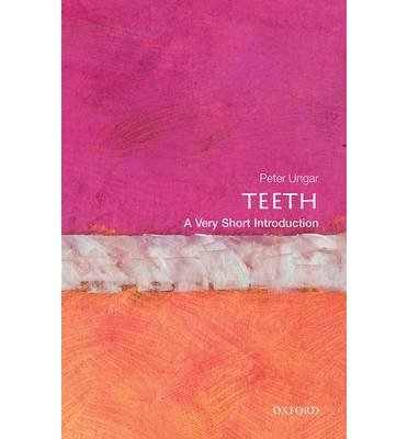 [(Teeth: A Very Short Introduction)] [Author: Peter S. Ungar] published on (April, 2014)