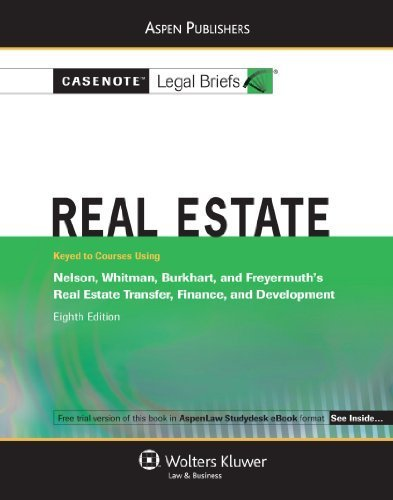 real-estate-nelson-whitman-burkhart-freyermuth-8e-by-casenote-legal-briefs-casenote-legal-briefs-200