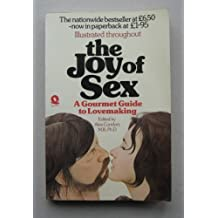 JOY OF SEX: GOURMET GUIDE TO LOVEMAKING by ALEX COMFORT (1976-08-01)