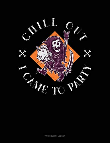Chill Out I Came to Party: Unruled Composition Book