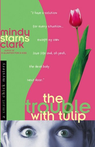 The Trouble with Tulip (A Smart Chick Mystery Book 1) (English Edition)