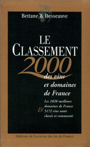 LE CLASSEMENT 2000 DES VINS ET DOMAINES DE FRANCE