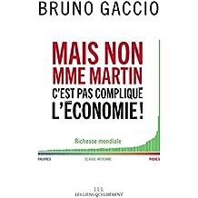 Mais non Madame Martin, c'est pas compliqué l'économie ! (LIENS QUI LIBER)