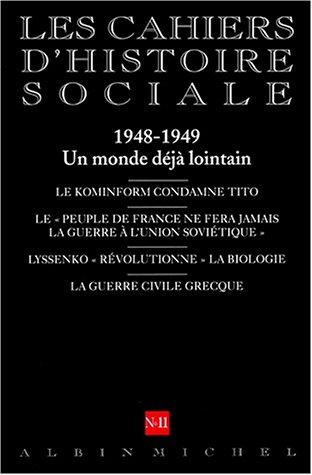 Les Cahiers d'Histoire Sociale, numéro 11, Cinquantenaire : L'Année 48