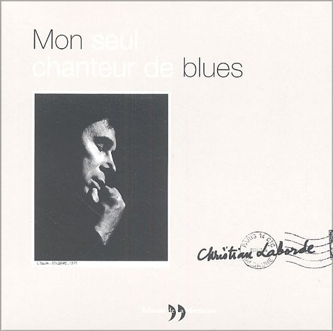 Mon seul chanteur de blues par Christian Laborde