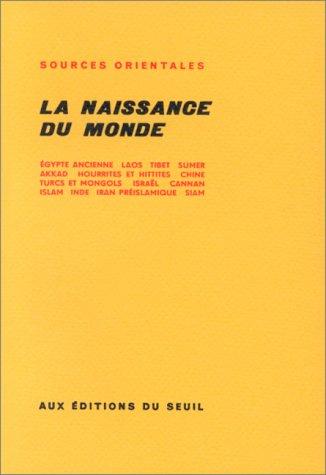 La naissance du monde (Sources Orientales) par Collectif, Paul Garelli, Serge Sauneron, Jean Yoyotte, Maurice Lambert