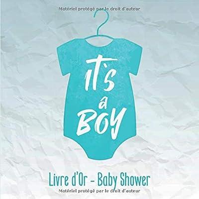Livre d'Or - Baby Shower - It´s a Boy: ta première fête : Souvenirs de la fête de baby shower