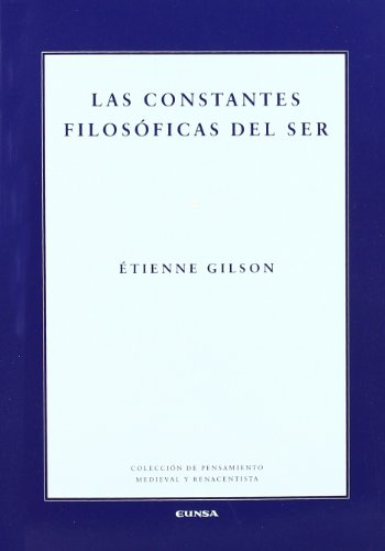 Las constantes filosóficas del ser (Colección de pensamiento medieval y renacentista)