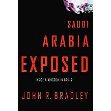Saudi Arabia Exposed: Inside a Kingdom in Crisis