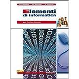Elementi di informatica. Con espansione online. Per le Scuole superiori
