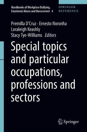 Special Topics and Particular Occupations, Professions and Sectors (Handbooks of Workplace Bullying, Emotional Abuse and Harassment, Band 4)