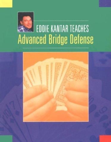 Eddie Kantar Teaches Advanced Bridge Defense por Eddie Kantar