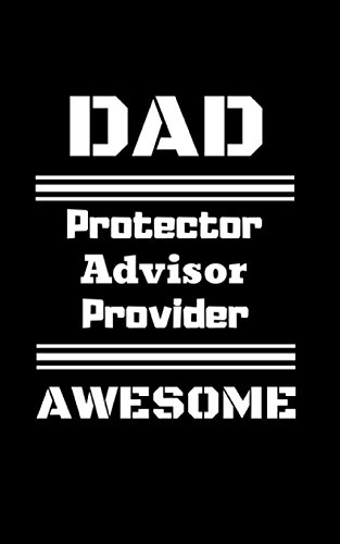 Dad Protector Advisor Provider Awesome: 5 x 8 in. 100 pages/ 50 sheets blank journal for car/ truck care and maintenance por The Happy Chappy