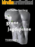 Die grüne Jagdspinne: Schweden-Thriller