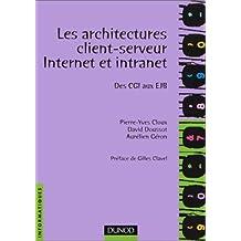Architectures client-serveur, Internet et intranets, des Cgi aux Ejb