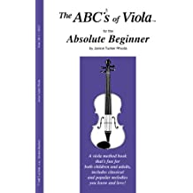 The ABCs of Viola for the Absolute Beginner, Bk 1