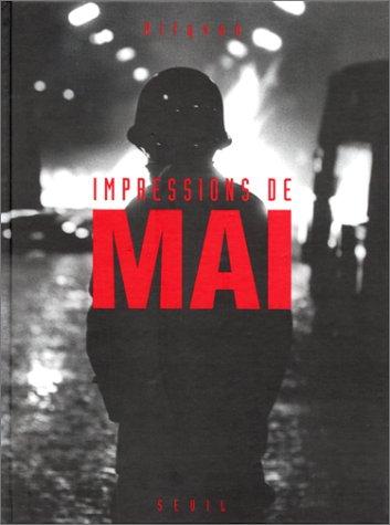 Impressions de Mai : Photographie prises à Paris entre le 6 mai et le 2 juin 1968 par Christian Caujolle