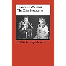 The Glass Menagerie: (Fremdsprachentexte) (Reclams Universal-Bibliothek)