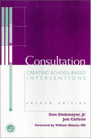Consultation: Creating School-Based Interventions: School Mental Health Professionals as Consultants (Accelerated Development)