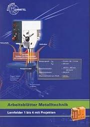 Arbeitsblätter Metall: Lernfelder 1-4