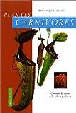 Plantes carnivores : Comment les choisir et les cultiver facilement