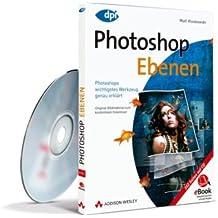 Photoshop Ebenen - eBook auf CD-ROM: Photoshops wichtigstes Werkzeug genau erklärt (AW eBooks)