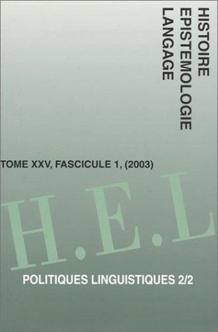 H.E.L. 2003, tome 25, fascicule 1 : Politiques linguistiques, tome 2 par Collectif