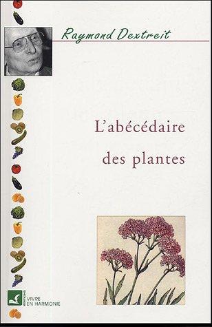L'Abécédaire des plantes par Raymond Dextreit