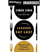 [(Leaders Eat Last: Why Some Teams Pull Together and Others Don't )] [Author: Simon Sinek] [Jan-2014]