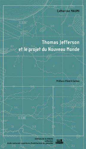 Thomas Jefferson et le projet du nouveau monde par Catherine Maumi
