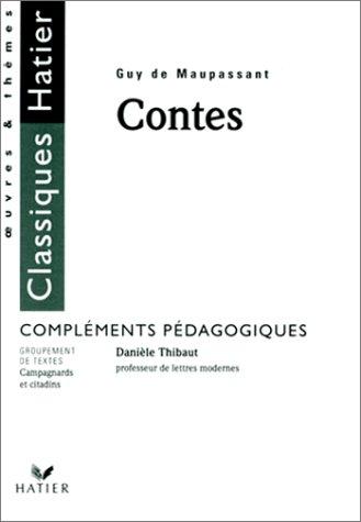 Contes de Guy de Maupassant. Compléments pédagogiques