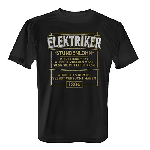 Fashionalarm Herren T-Shirt - Stundenlohn - Elektriker | Fun Shirt mit Lustigem Spruch Geschenk Idee für Elektroinstallateur Handwerk Beruf Job, Farbe:schwarz;Größe:3XL
