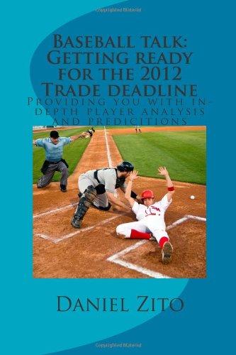 Baseball talk: Getting ready for the 2012 Trade deadline