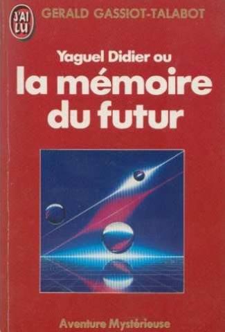 Yaguel Didier, ou, La mmoire du futur
