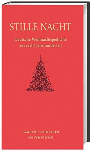 Stille Nacht: Deutsche Weihnachtsgedichte aus sechs Jahrhunderten