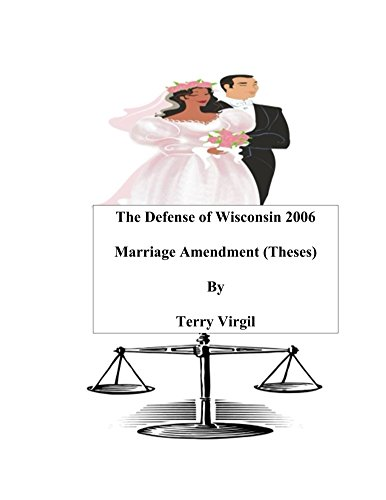 The Defense of Wisconsin 2006 Marriage Amendment (Theses) (English Edition)