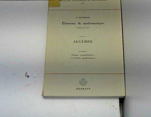 Algebre, Chapitre 9: Formes sesquilineaires et formes quadratiques. Elements de mathematique, Fascicule XXIV, Livre II