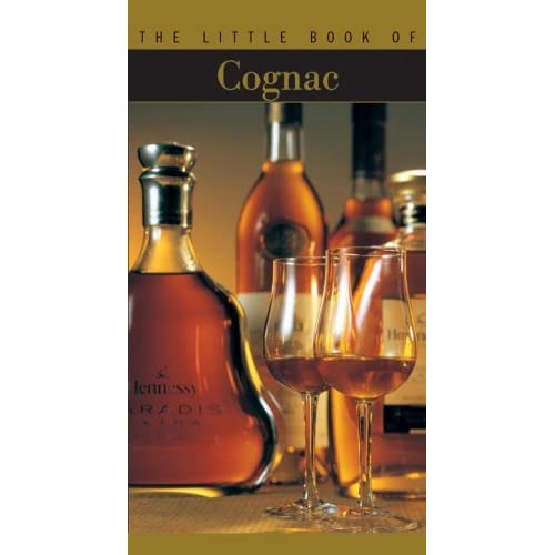 The Little Book of Cognac (The Little Book Series) by Christian Pessey (2002-11-11)