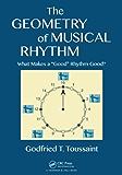 "The Geometry of Musical Rhythm: What Makes a ""Good"" Rhythm Good?"