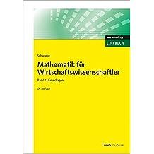 Mathematik für Wirtschaftswissenschaftler, Band 1: Grundlagen. (NWB Studium Betriebswirtschaft)